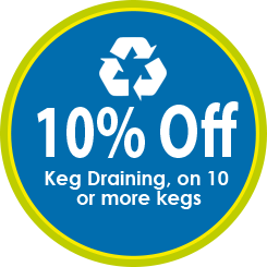 Keg Draining, 10% off on 10 or more kegs